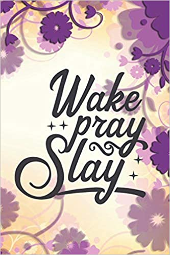 wake pray slay special quote notebook journal workbook flower