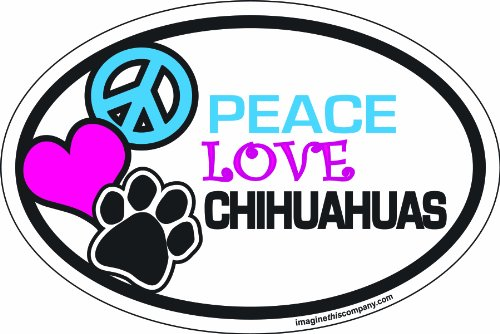 Imagine This 4-Inch by 6-Inch Car Magnet Oval, Peace Love Chihuahuas