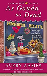 As Gouda as Dead (Cheese Shop Mystery) by Avery Aames (2015-02-03)
