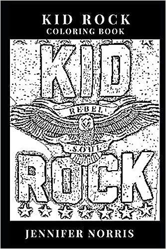 Kid Rock Coloring Book: Pure Punk Rocker and Rebel Symbol ...