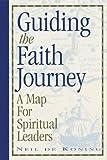 Guiding the Faith Journey, Neil De Koning, 1562121782