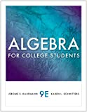 Student Solutions Manual for Kaufmann/Schwitters' Algebra for College Students, 9th, Kaufmann, Jerome E. and Schwitters, Karen L., 0538798769