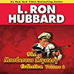 Murderous Mysteries Audio Collection, Volume 2 | L. Ron Hubbard