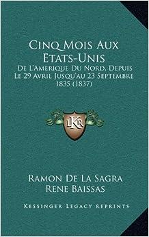 Book Cinq Mois Aux Etats-Unis: de L'Amerique Du Nord, Depuis Le 29 Avril Jusqu'au 23 Septembre 1835 (1837)