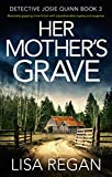 #6: Her Mother's Grave: Absolutely gripping crime fiction with unputdownable mystery and suspense (Detective Josie Quinn Book 3)