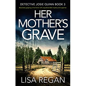 Download and Read Her Mother's Grave: Absolutely gripping crime fiction with unputdownable mystery and suspense (Detective Josie Quinn Book 3) Online Book PDF