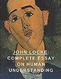 John Locke: Complete Essay on Human Understanding