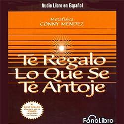 Te Regalo Lo Que Se Te Antoje [Your Heart's Desire]