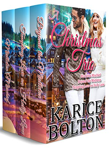 (A Christmas Trio (Holiday Romance Collection): Mistletoe Mischief, Beyond the Mistletoe, and Tempting Love on Holly Lane)