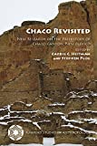 Chaco Revisited: New Research on the Prehistory of Chaco Canyon, New Mexico (Amerind Studies in Archaeology)