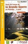 Dans les traces de la Grande Guerre en Picardie à pied par Fédération française de la randonnée pédestre
