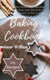 Baking Cookbook: 105 The Best Donut and Cupcakes Recipes, Easy and Delicious Homemade Sweets to Fry or Bake at Home