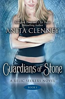 Guardians of Stone (The Relic Seekers Book 1) by [Clenney, Anita]