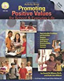 Promoting Positive Values for School and Everyday Life, David W. Wilson and Ruth Ann Wilson, 1580370160