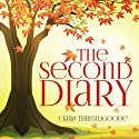 The Second Diary Audiobook by Ciara Threadgoode Narrated by Patricia Santomasso