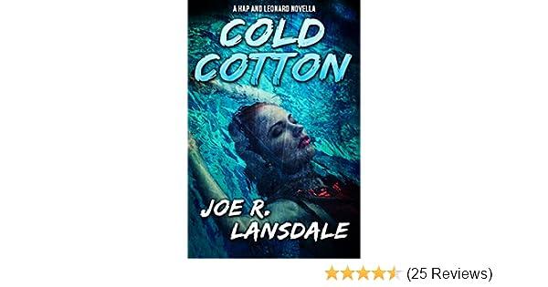 cold cotton a hap and leonard novella hap and leonard series kindle edition by joe r lansdale literature fiction kindle ebooks amazon com