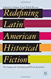 Redefining Latin American Historical Fiction: The Impact of Feminism and Postcolonialism, , 1137277564
