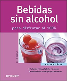 Bebidas Sin Alcohol/alcohol-free Drinks: Para Disfrutar Al 100 (Cocina Facil) (Spanish Edition): Doris Muliar: 9788424117634: Amazon.com: Books