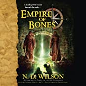 Empire of Bones: Ashtown Burials #3 | N. D. Wilson