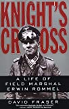 Knight's Cross : A Life of Field Marshal Erwin