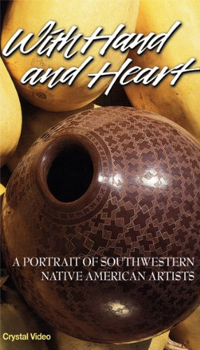 - With Hand and Heart: A Portrait of Southwestern Native American Artitsts [VHS]