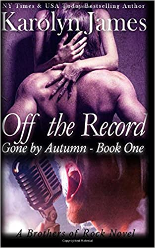 Off the Record (Gone by Autumn Book One) (A Brothers of Rock Novel)