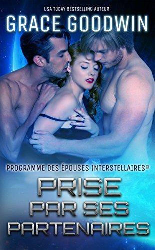 Prise par ses partenaires (Programme des Épouses Interstellaires t. 5) (French Edition)