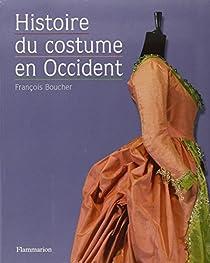 Histoire du costume en Occident : Des origines à nos jours par Boucher