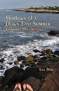 Shadows of a Down East Summer: An Antique Print Mystery (Antique Print Mystery Series Book 5)