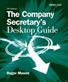 The Company Secretary's Desktop Guide, Roger Mason, 1854187163