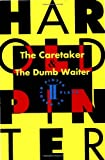 The Caretaker and the Dumb Waiter (Pinter, Harold), Harold Pinter, 080215087X