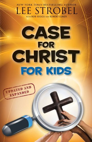 (Case for Christ for Kids (Case for... Series for Kids))