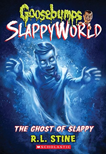 The Ghost of Slappy (Goosebumps SlappyWorld -