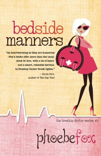 Bedside Manners (The Breakup Doctor Series) (Volume 2) (Dating Manners)