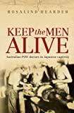 Keep the Men Alive, Rosalind Hearder, 174175738X