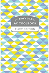 Dr. Bert's D.I.E.T. AC ToolBook: Flow Edition Paperback