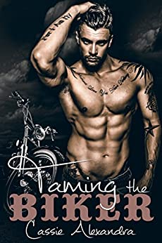 Taming The Biker  (MC Biker /  Bad Boy Romance) by [Alexandra, Cassie, Middleton,K.L.]