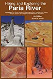 img - for Hiking and Exploring the Paria River 6th Edition book / textbook / text book
