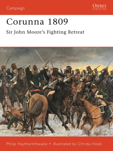 Corunna 1809: Sir John Moore?s Fighting Retreat (Campaign)