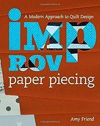 Improv Paper Piecing: A Modern Approach to Quilt Design