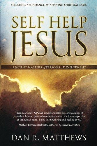 Self Help Jesus: Creating Abundance by Applying Spiritual Laws by Hasmark Publishing