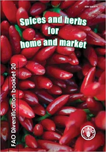 Spices and Herbs for Home and Market (FAO Diversification Booklet)