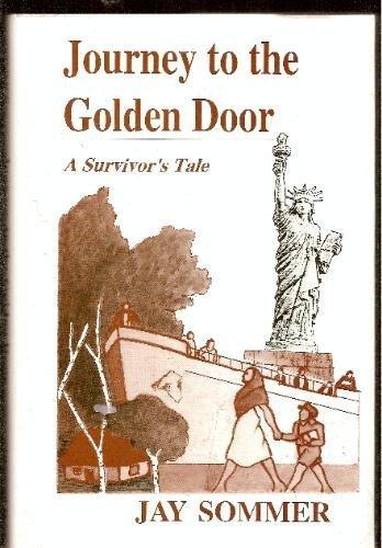 - Journey to the Golden Door: A Survivor's Tale