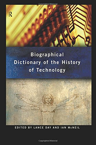 Biographical Dictionary of the History of Technology (Routledge Reference)
