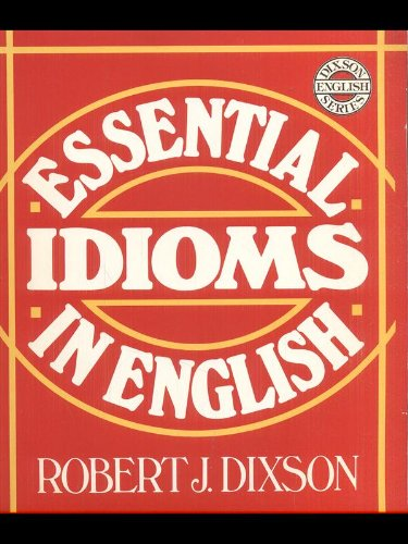 Essential Idioms in English (Dixson English Series)