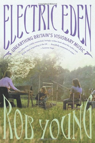 Read Online Electric Eden: Unearthing Britain's Visionary Music PDF