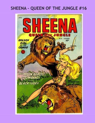 Download Sheena - Queen Of The Jungle #16: The Original Jungle Heroine -- All Stories - No Ads pdf epub
