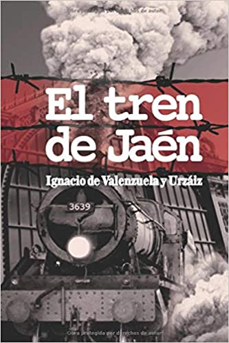 EL TREN DE JAEN (1936): El tren del exterminio 1936: Amazon.es: de ...