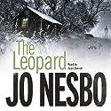 The Leopard: A Harry Hole Thriller, Book 8 Hörbuch von Jo Nesbo Gesprochen von: Sean Barrett