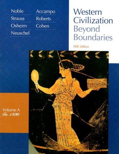 Western Civilization: Beyond Boundaries, Vol. A: To 1500